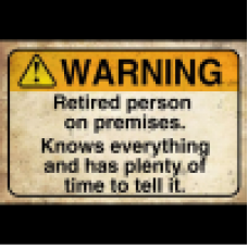 Warning Retired Person